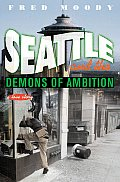 Seattle & The Demons Of Ambition A Love