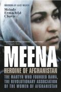 Meena, Heroine of Afghanistan: The Martyr Who Founded Rawa, the Revolutionary Association of the Women of Afghanistan Cover