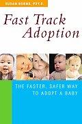 Fast Track Adoption The Faster Safer