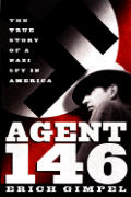 Agent 146 The True Story of a Nazi Spy in America