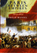 Paris Between Empires Monarchy & Revolut