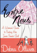 Entre Nous: A Woman's Guide to Finding Her Inner French Girl Cover