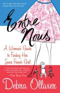 Entre Nous A Womans Guide to Finding Her Inner French Girl