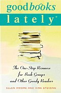 Good Books Lately The One Stop Resource for Book Groups & Other Greedy Readers