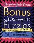New York Times Bonus Crosswords 50 Never Before Published Crosswords