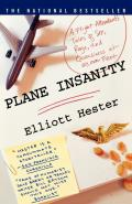 Plane Insanity: A Flight Attendant's Tales of Sex, Rage, and Queasiness at 30,000 Feet Cover