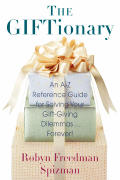 The Giftionary: An A-Z Reference Guide for Solving Your Gift-Giving Dilemmas . . . Forever!