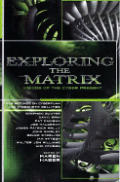 Exploring The Matrix Visions Of The Cybe by Karen Haber
