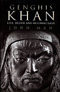 Genghis Khan Life Death & Resurrection