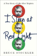 I Sleep At Red Lights A True Story Of Life After Triplets