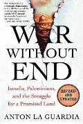 War Without End Israelis Palestinians & the Struggle for a Promised Land