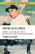 Praying for Gil Hodges A Memoir of the 1955 World Series & One Familys Love of the Brooklyn Dodgers
