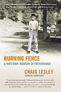 Burning Fence A Western Memoir Of Father - Signed Edition