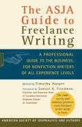 Asja Guide to Freelance Writing A Professional Guide to the Business for Nonfiction Writers of All Experience Levels