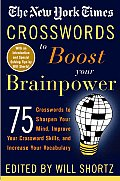 The New York Times Crosswords to Boost Your Brainpower: 75 Crosswords to Sharpen Your Mind, Improve Your Crossword Skills, and Increase Your Vocabular Cover