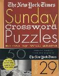 The New York Times Sunday Crossword Puzzles Volume 29: 50 Sunday Puzzles from the Pages of the New York Times Cover