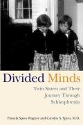 Divided Minds: Twin Sisters and Their Journey Through Schizophrenia Cover