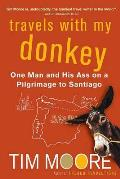 Travels with My Donkey One Man & His Ass on a Pilgrimage to Santiago