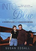Into The Blue A Fathers Flight & A Daughters Return