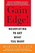 Gain The Edge Negotiating To Get What