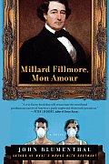 Millard Fillmore Mon Amour