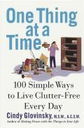 One Thing at a Time 100 Simple Ways to Live Clutter Free Every Day