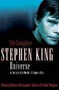 The Complete Stephen King Universe: A Guide to the Worlds of Stephen King Cover