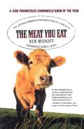 Meat You Eat How Corporate Farming Has Endangered Americas Food Supply