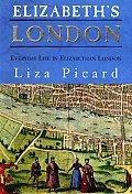 Elizabeths London Everyday Life In Eliza