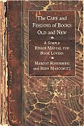 Care & Feeding of Books Old & New A Simple Repair Manual for Book Lovers