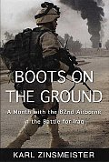 Boots On The Ground A Month With The 82nd Airbourne in the Battle For Iraq