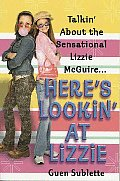 Here's Lookin' at Lizzie: Talkin' about the Sensational Lizzie McGuire...
