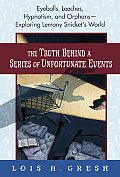Truth Behind a Series of Unfortunate Events Eyeballs Leeches Hypnotism & Orphans Exploring Lemony Snickets World