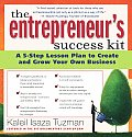 Entrepreneurs Success Kit A 5 Step Lesson Plan to Create & Grow Your Own Business With WorkbookWith 140 Adviser CardsWith 2 CDs