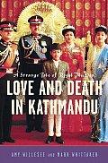 Love & Death In Kathmandu A Strange Tale