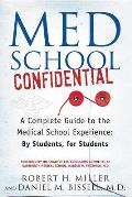 Med School Confidential A Complete Guide to the Medical School Experience By Students for Students