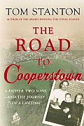 Road To Cooperstown A Father Two Sons &