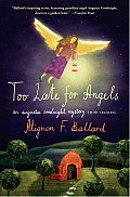 Too Late for Angels An Augusta Goodnight Mystery with Recipes