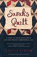 Sarahs Quilt A Novel of Sarah Agnes Prine & the Arizona Territories 1906