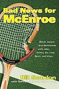 Bad News for McEnroe Blood Sweat & Backhands with John Jimmy Ilie Ivan Bjorn & Vitas