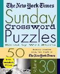 The New York Times Sunday Crossword Puzzles Volume 30: 50 Sunday Puzzles from the Pages of the New York Times Cover