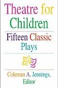Theatre For Children Fifteen Classic P