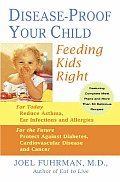 Disease-Proof Your Child: Feeding Kids Right Cover
