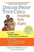 Disease Proof Your Child Feeding Kids Right
