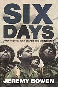 Six Days How The 1967 War Shaped The Mid