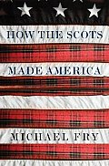 How The Scots Made America