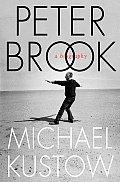Peter Brook A Biography