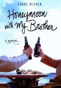 Honeymoon With My Brother A Memoir