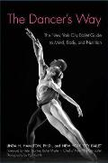 The Dancer's Way: The New York City Ballet Guide to Mind, Body, and Nutrition
