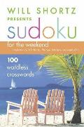 Will Shortz Presents Sudoku for the Weekend: 100 Wordless Crossword Puzzles